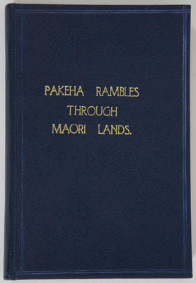 Book - Pakeha Rambles Through Maori Lands