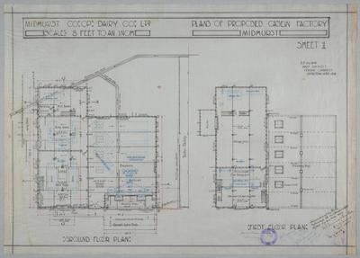 Midhurst Co-op. Dairy Co. Ltd. Plans of Proposed Casein Factory, Midhurst. Sheet 1. Ground Floor Plan, First Floor Plan.