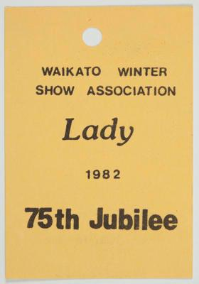 "Admission Ticket - ""Lady"" Waikato Winter Show Association 75th Jubilee show"