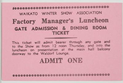 Admission Ticket - Factory Manager's Luncheon - Waikato Winter Show Association