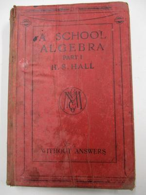 A School Algebra, Part 1