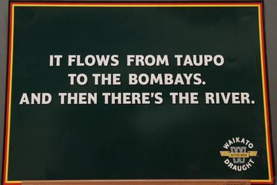 Waikato Draught poster – 'It Flows From Taupo To The Bombays. And Then There's The River'