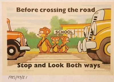 Before crossing the road, Stop and Look Both Ways